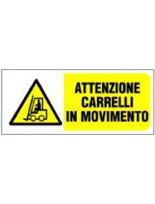 CARTELLO ATTENZIONE CARRELLI IN MOVIMENTO