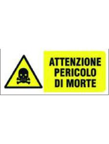 CARTELLO IN PVC ATTENZIONE PERICOLO DI MORTE