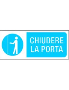 CARTELLO IN PVC CHIUDERE LA PORTA