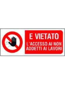 CARTELLO IN PVC E' VIETATO L'ACCESSO AI NON ADDETTI AI LAVORI