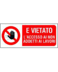 PLACARD IN PVC IT IS FORBIDDEN TO ACCESS TO DO NOTPROFESSIONALS