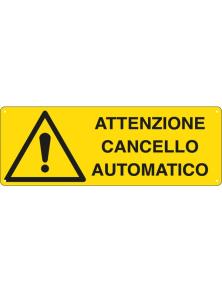 CARTELLO ATTENZIONE CANCELLO AUTOMATICO